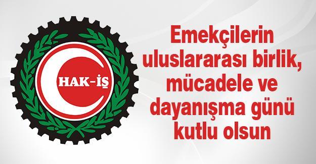 HAK-İŞ Konfederasyonundan 1 Mayıs mesajı