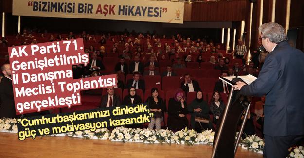 AK Parti 71. Genişletilmiş İl Danışma Meclisi Toplantısı gerçekleşti