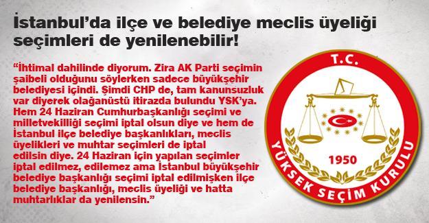 İstanbul'da ilçe ve belediye meclis üyeliği seçimleri de yenilenebilir!