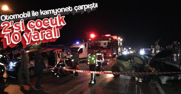 Otomobil kamyonetle çarpıştı: 10 yaralı