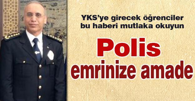 Polis emrinize amade!