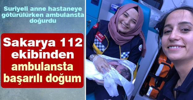 Sakarya 112 ekibinden ambulansta başarılı doğum!