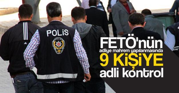 FETÖ'nün adliye mahrem yapılanmasında 9 kişiye adli kontrol