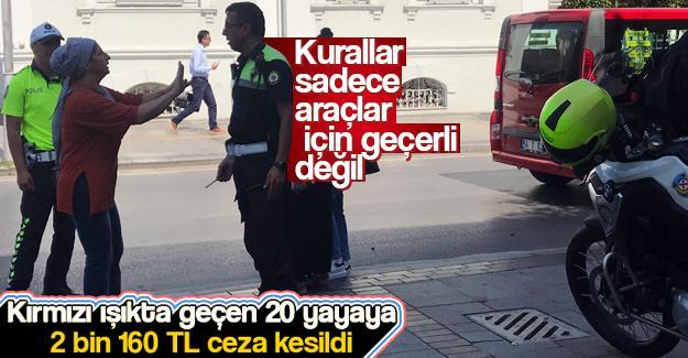 20 yayaya 2 bin 160 TL ceza kesildi