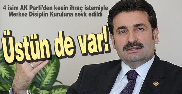 AK Parti'den kesin ihraç istemiyle Merkez Disiplin Kuruluna sevk edildi