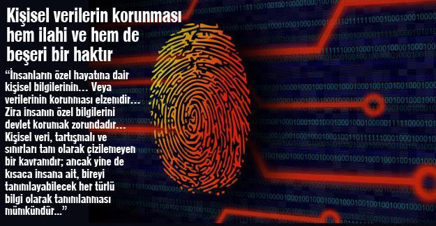 Kişisel verilerin korunması hem ilahi ve hem de beşeri bir haktır