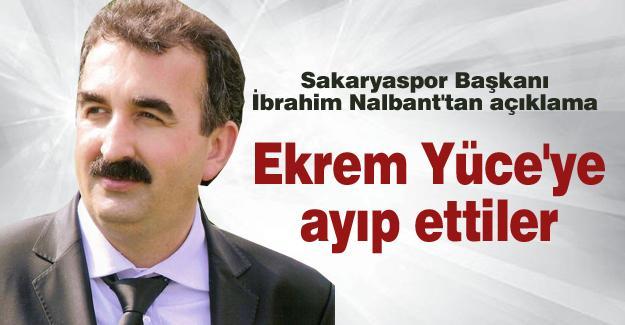 Sakaryaspor Başkanı İbrahim Nalbant'tan açıklama