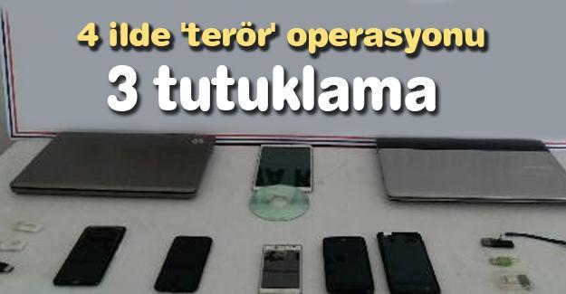 4 ilde 'terör' operasyonu! 3 tutuklama