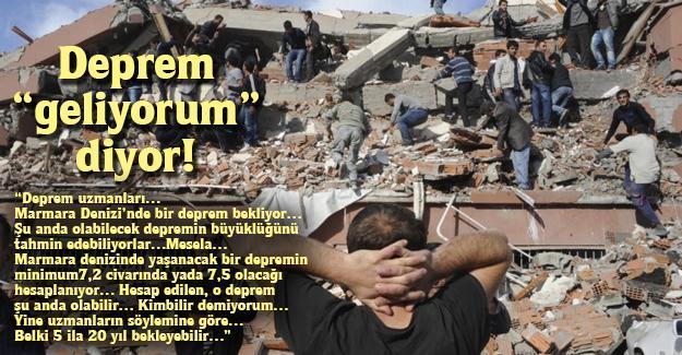 """Deprem """"geliyorum"""" diyor!"""