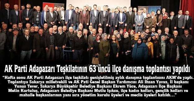 AK Parti Adapazarı Teşkilatının 63'üncü ilçe danışma toplantısı yapıldı