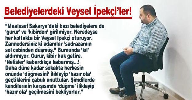 Belediyelerdeki Veysel İpekçi'ler!…