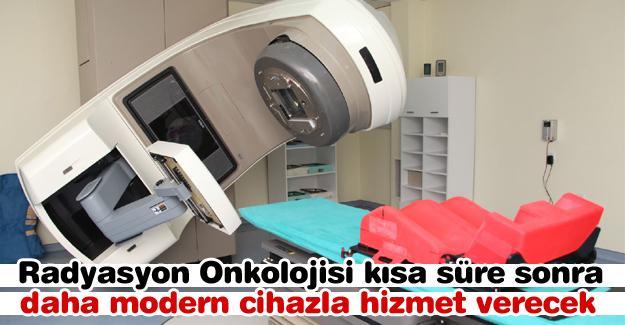 Radyasyon Onkolojisi kısa süre sonra daha modern cihazla hizmet verecek