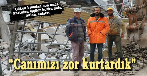 Çöken binadan son anda kurtulan işçiler korku dolu anları anlattı
