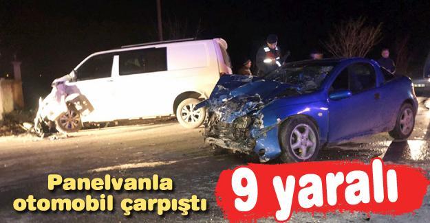 Panelvanla otomobil çarpıştı! 9 yaralı