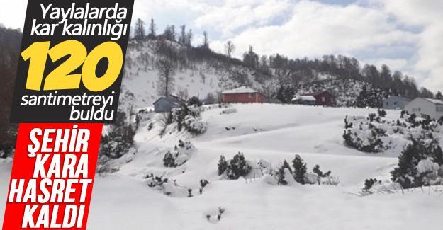 Yaylalarda kar kalınlığı 120 santimetreyi buldu