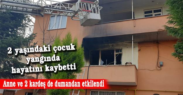 2 yaşındaki çocuk yangında hayatını kaybetti!