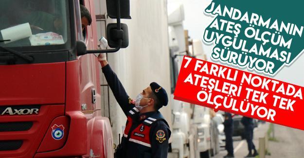 Jandarmanın ateş ölçüm uygulaması sürüyor