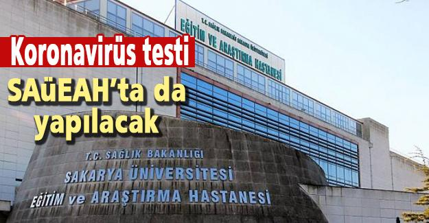 Koronavirüs testi SAÜEAH'ta da yapılacak