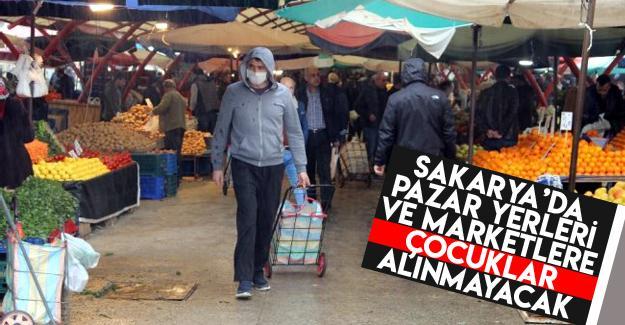 Sakarya'da Pazar yerleri ve marketlere çocuklar alınmayacak