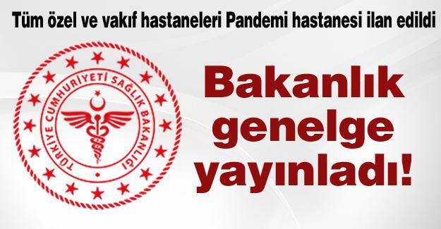 Tüm özel ve vakıf hastaneleri Pandemi hastanesi ilan edildi!