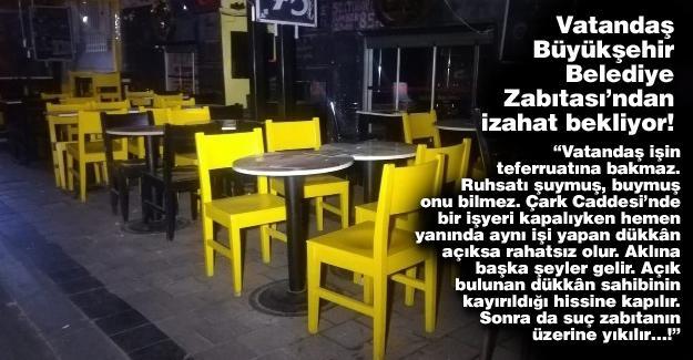 Vatandaş Büyükşehir Belediye Zabıtası'ndan izahat bekliyor!…
