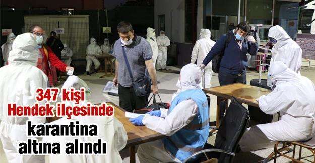 347 kişi Hendek ilçesinde karantina altına alındı