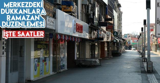 Merkezdeki dükkanlara Ramazan düzenlemesi