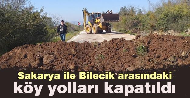 Sakarya ile Bilecik arasındaki köy yolları kapatıldı