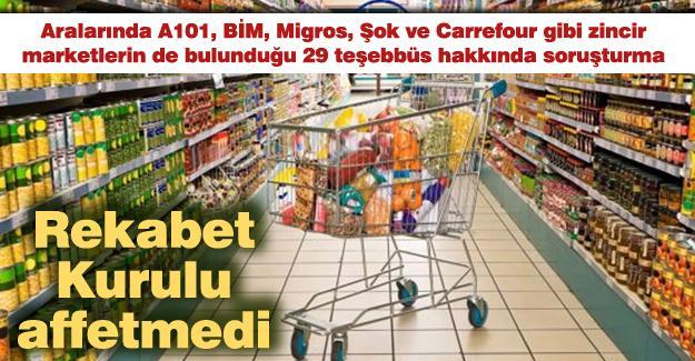 Aralarında zincir marketlerin de bulunduğu 29 teşebbüs hakkında soruşturma