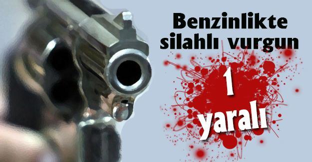 Benzinlikte silahlı vurgun! 1 yaralı