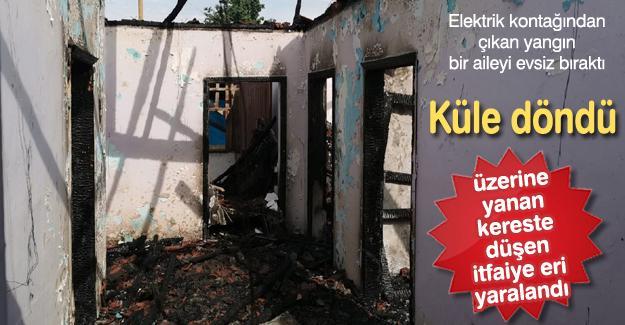 Elektrik kontağından çıkan yangın bir aileyi evsiz bıraktı