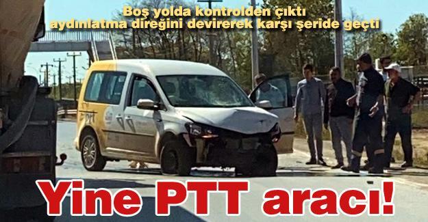 Yine PTT aracı!