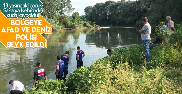 13 yaşındaki çocuk Sakarya Nehri'nde suda kayboldu