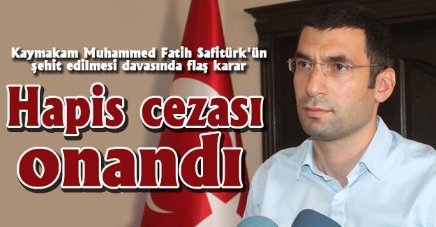 Kaymakam Muhammed Fatih Safitürk'ün şehit edilmesi davasında flaş karar