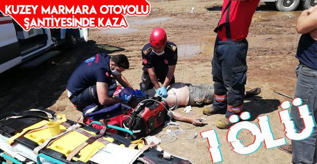 Kuzey Marmara Otoyolu şantiyesinde kaza