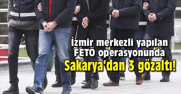 Sakarya'da FETÖ operasyonu!