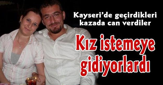 Kayseri'de geçirdikleri kazada can verdiler