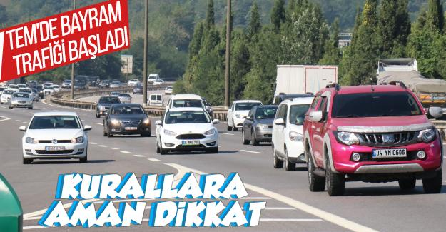 TEM'de bayram trafiği başladı