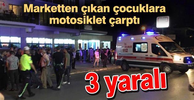 Marketten çıkan çocuklara motosiklet çarptı! 3 yaralı