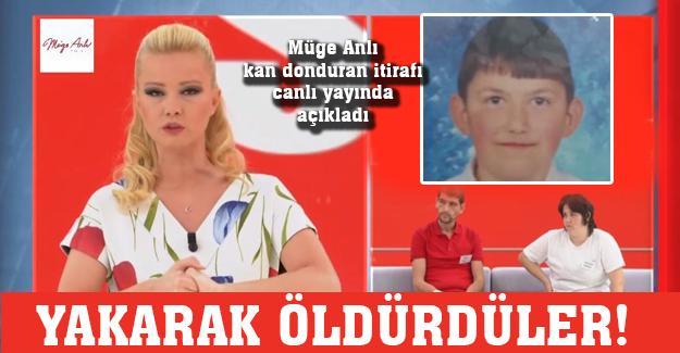 Müge Anlı kan donduran itirafı canlı yayında açıkladı! Yakarak öldürdüler