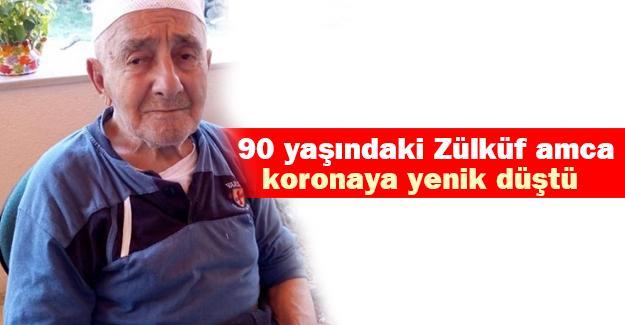 90 yaşındaki Zülküf amca koronaya yenik düştü
