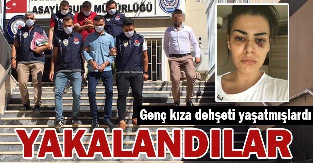 Genç kıza dehşeti yaşatmışlardı! Yakalandılar