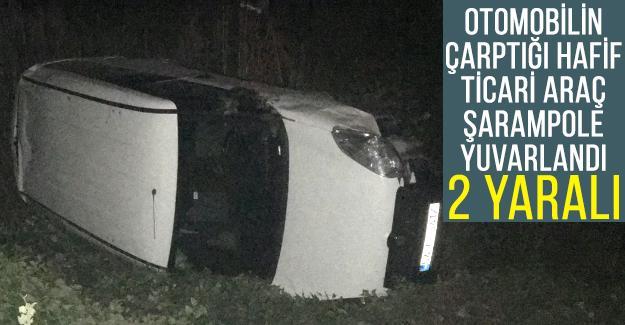 Otomobilin çarptığı hafif ticari araç şarampole yuvarlandı