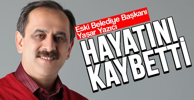 Eski Başkan Yaşar Yazıcı hayatını kaybetti