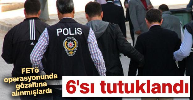 FETÖ operasyonunda gözaltına alınmışlardı! 6'sı tutuklandı