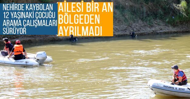 Nehirde kaybolan çocuğu arama çalışmaları sürüyor
