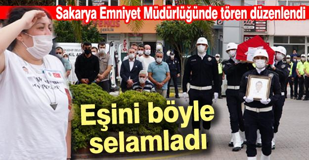 Şehit Polis için Sakarya Emniyet Müdürlüğünde tören düzenlendi
