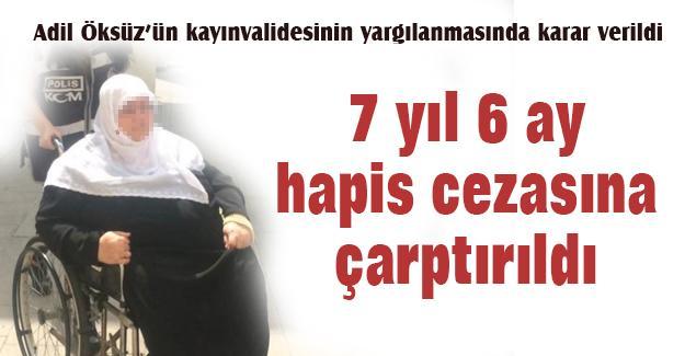 Adil Öksüz'ün kayınvalidesine 7 yıl 6 ay hapis cezası