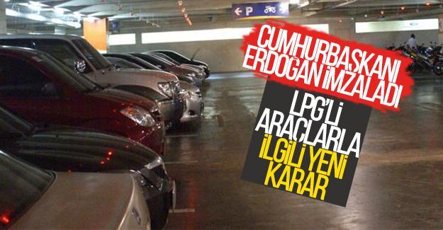 Cumhurbaşkanı Erdoğan LPG'li araçlarla ilgili kararı imzaladı!