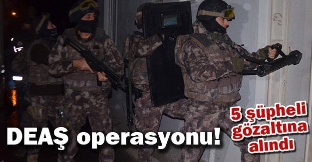 DEAŞ operasyonu! 5 şüpheli gözaltına alındı